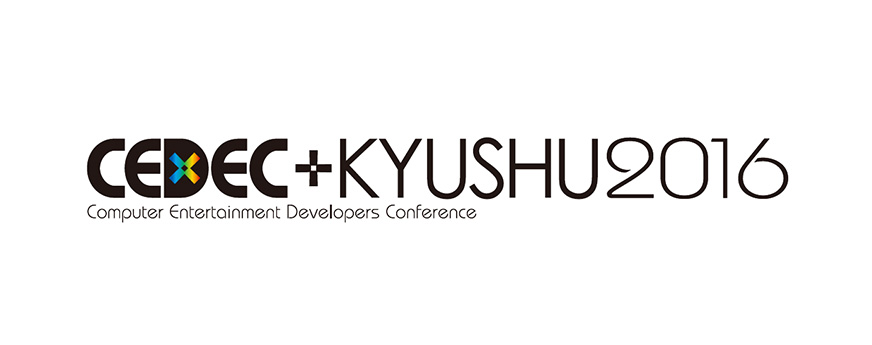 『CEDEC+KYUSHU 2016』が10月22日(土)に九州大学(大橋キャンパス)で開催。基調講演に「FFXV」ディレクターの スクウェア・エニックス/田畑 端氏の登壇決定。【CEDEC+KYUSHU 2016実行委員会】